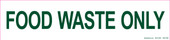 """4 x 17"""" Food Waste Only Decal"""