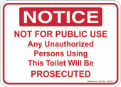 "5 x 7"" Notice Not For Public Use Any Unauthorized Persons Using This Toilet Will Be Prosecuted Decal"