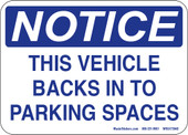 "5 x 7"" Notice This Vehicle Backs in to Parking Spaces"
