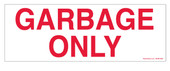 "3 x 8.5"" Garbage Only Sticker Red"