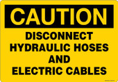 "9"" X 13"" Caution, Disconnect Hydraulic Hoses and Electric Cables Decal"