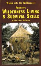 Primitive Wilderness Living and Survival Skills Vol. 1
