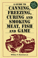 Guide to Canning, Freezing, Curing Smoking Meat Fish and Game
