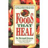 Foods That Heal  A Guide to Understanding and Using The Healing Powers of Natural Foods