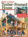 Build A Classic Timber Framed House