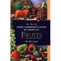 Smart Gardener's Guide To Growing Fruits