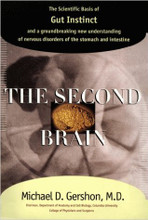 The Second Brain: The Scientific Basis of Gut Instinct and a Groundbreaking New Understanding of Nervous Disorders of The Stomach and Intestine