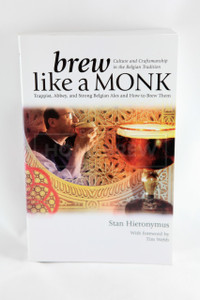 Brew Like a Monk (Stan Hieronymus)