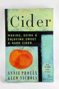 Cider Making, Using & Enjoying Sweet & Hard Cider (Proulx and Nichols)