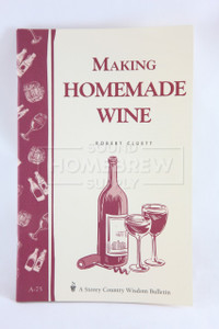 Making Homemade Wine (Garden Way)