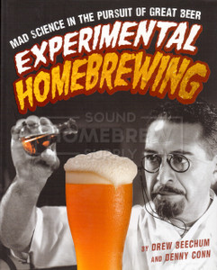 Experimental Homebrewing: Mad Science in the Pursuit of Great Beer (Beechum)