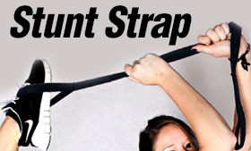 Free Stunt Strap With Your Order