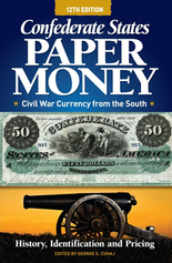 Confederate States Paper Money -12th Edition