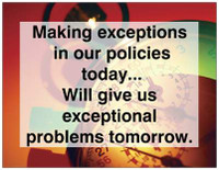 """Making Exceptions to Our Policies Today..."" Magnet"