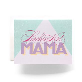 Smokin' Hot Mama Greeting Card