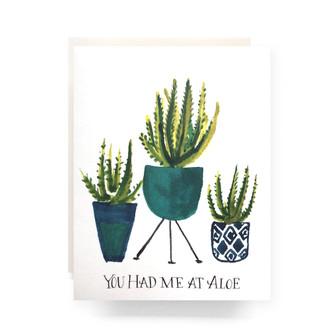 You Had Me At Aloe Greeting Card