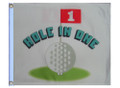 HOLE IN ONE 11in X 15in Flag with GROMMETS