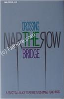 Crossing the Narrow Bridge