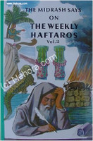 The Midrash Says  -- on The Weekly Haftaros (Vol. 2 - Shemot - Exodus)
