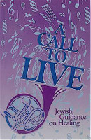 A Call to Live - Jewish Guidance on Healing