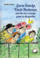 Savta Simcha,Uncle Nechemya and the Very Strange Stone in the Garden