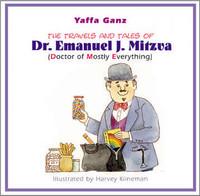 The Travels & Tales of Dr. Emanuel J. Mitzvah