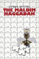 The Malbim Haggadah: Midrash Haggadah
