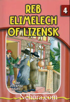 The Eternal Light Series - Volume 04 - Reb Elimelech of Lizensk