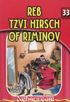 The Eternal Light Series - Volume 33 - Reb Tzvi Hirsch of Riminov