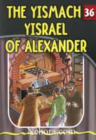 The Eternal Light Series - Volume 36 - The Yismach Yisrael of Alexander