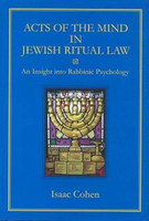 ACTS OF THE MIND IN JEWISH RITUAL LAW: An Insight into Rabbinic Psychology