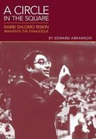 A CIRCLE IN THE SQUARE: Rabbi Shlomo Riskin Reinvents the Synagogue