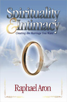 Spirituality and Intimacy - Creating the Marriage You Want