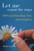 Let Me Count the Ways-Letters of Friendship, Love and Deception