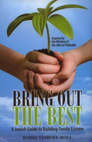 Bring Out the Best: A Jewish Guide to Building Family Esteem