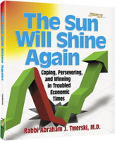 The Sun Will Shine Again     Coping, persevering, and winning in troubled economic times
