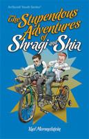 THE STUPENDOUS ADVENTURES OF SHRAGI AND SHIA