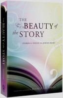 The Beauty of the Story -- stories to touch the Jewish heart