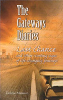 The Gateways Diaries: Riveting Sagas of Life-Changing Journeys