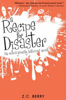 Recipe for Disaster: An Outrageously Hilarious Novel