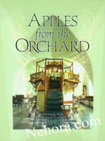 Apples from the Orchard: Gleanings from the Mystical Teachings of Rabbi Yitzchak Luria - the Arizal