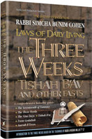 Laws of Daily Living: The Three Weeks Tishah B'Av and other Fasts - The Bistritzky Edition