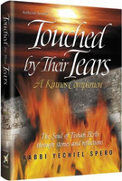 Touched By Their Tears - A Kinnos Companion: The soul of Tishah B'Av through stories and reflections