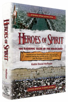 Heroes Of Spirit: 100 Rabbinic Tales of the Holocaust