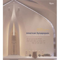 American Synagogues: A Century of Architecture and Jewish Community (Hardcover)
