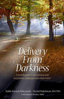 Delivery From Darkness: A Jewish Guide to Prevention and Treatment of Postpartum Depression