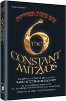 Six Constant Mitzvos: Based on a Series of Lectures by Rabbi Yitzchok Berkowitz