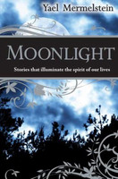 Moonlight: Stories that illuminate the Spirit of Our Lives