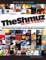The Shmuz on the Parsha: Life Transforming Insights on the Weekly Torah Reading