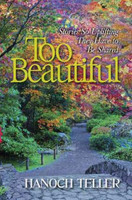 Too Beautiful: Stories So Uplifting They Have to Be Shared